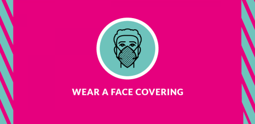 Wear a face covering