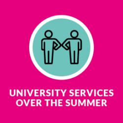 University services over the summer